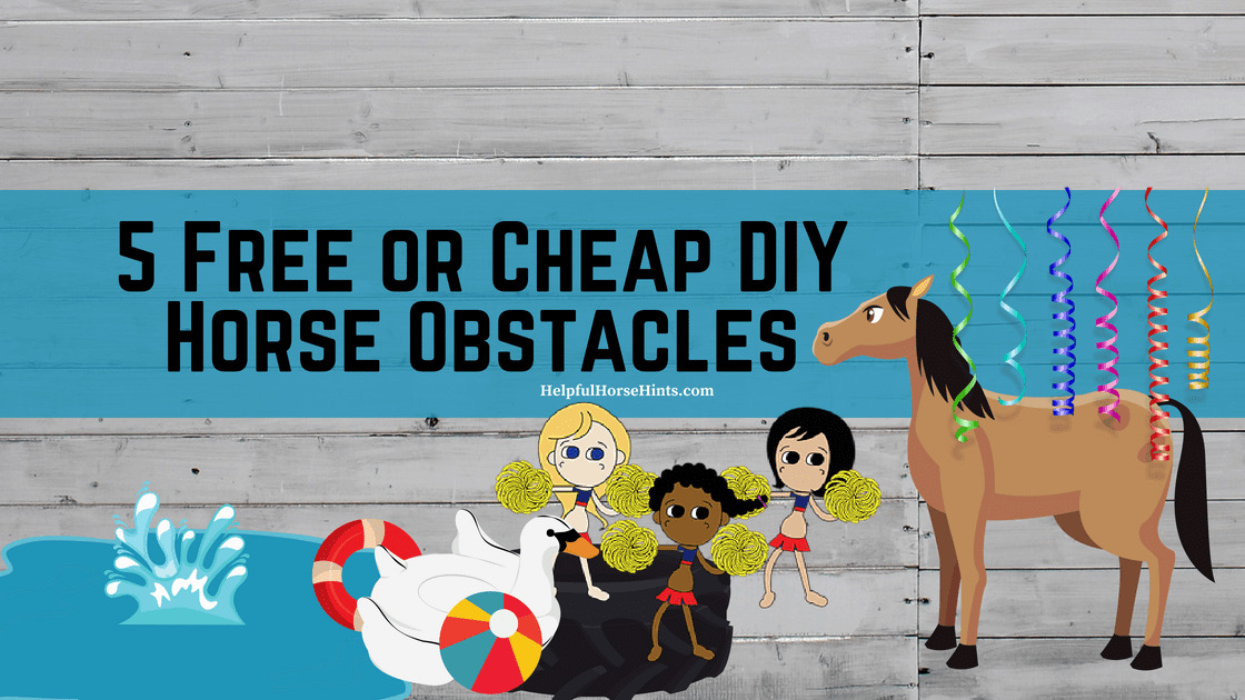 5 Free or Cheap DIY Horse Obstacles