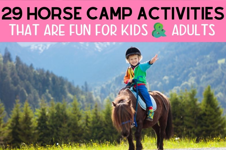 29 Horse Camp Activities That Are Fun For Kids and Adults