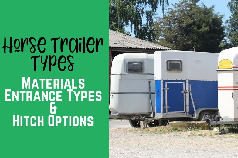 Horse Trailer Types – Materials, Entrance Options & Hitches