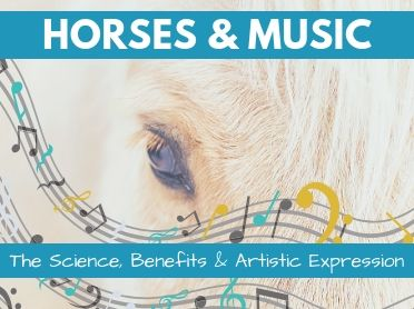 Horses & Music: The Science, Benefits and Artistic Expression