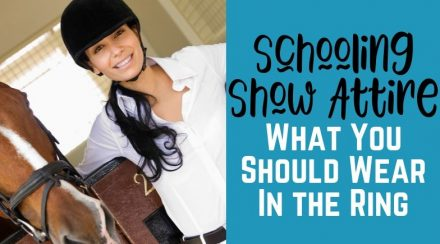 Schooling Show Attire – What You Should Wear In The Ring